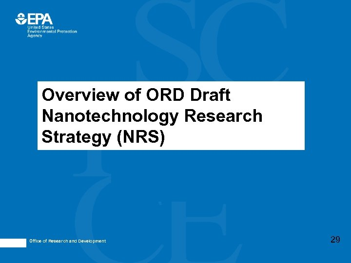 Overview of ORD Draft Nanotechnology Research Strategy (NRS) Office of Research and Development 29