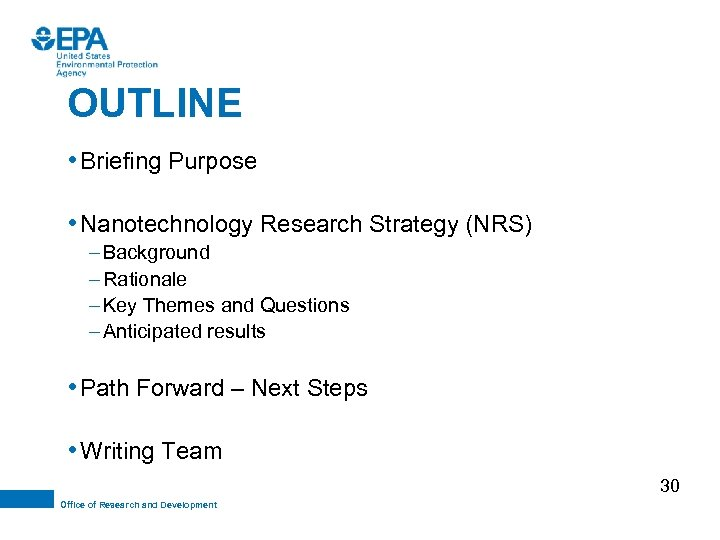 OUTLINE • Briefing Purpose • Nanotechnology Research Strategy (NRS) – Background – Rationale –