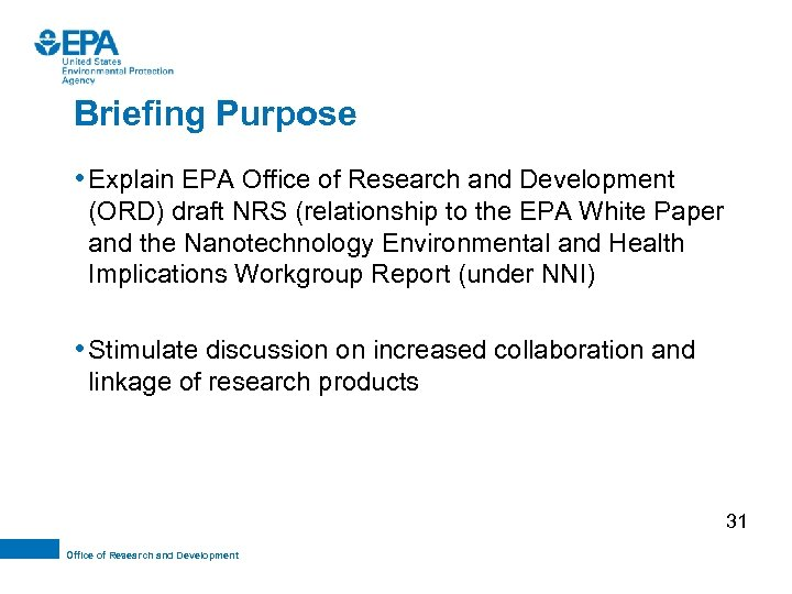 Briefing Purpose • Explain EPA Office of Research and Development (ORD) draft NRS (relationship