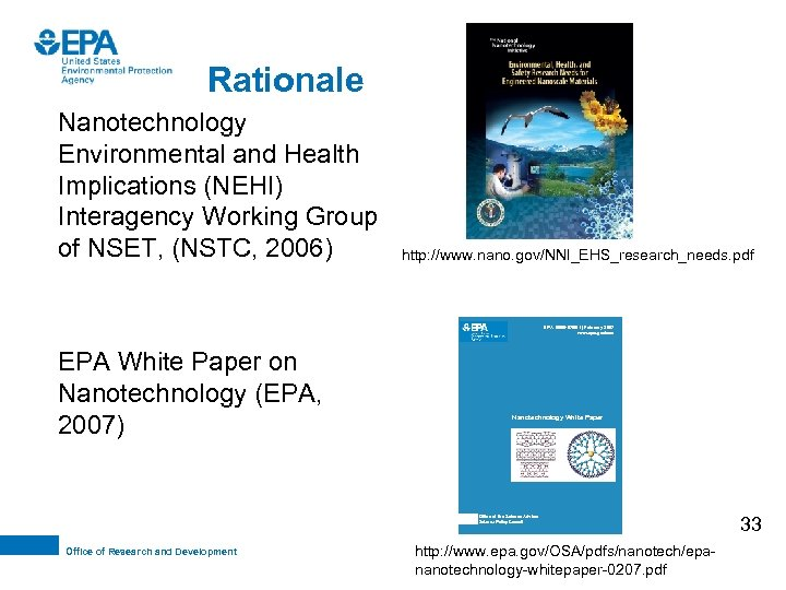 Rationale Nanotechnology Environmental and Health Implications (NEHI) Interagency Working Group of NSET, (NSTC, 2006)