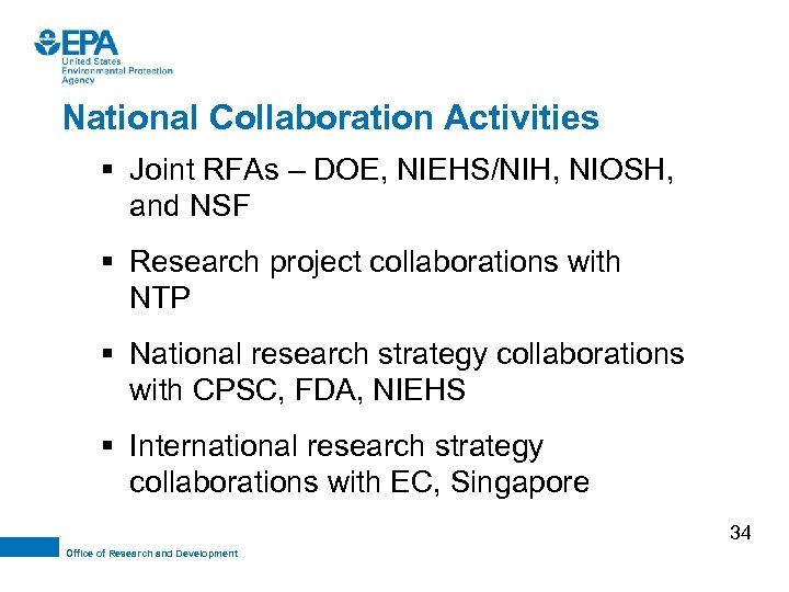 National Collaboration Activities § Joint RFAs – DOE, NIEHS/NIH, NIOSH, and NSF § Research