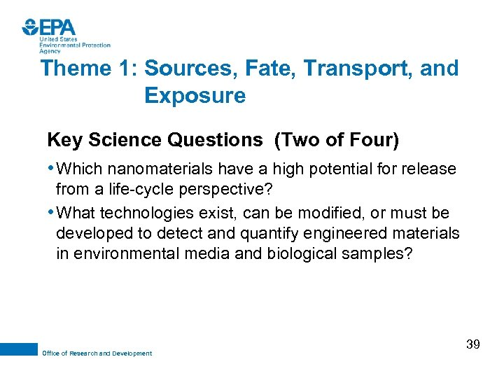 Theme 1: Sources, Fate, Transport, and Exposure Key Science Questions (Two of Four) •