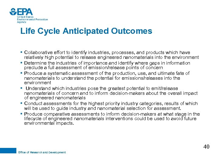 Life Cycle Anticipated Outcomes • Collaborative effort to identify industries, processes, and products which