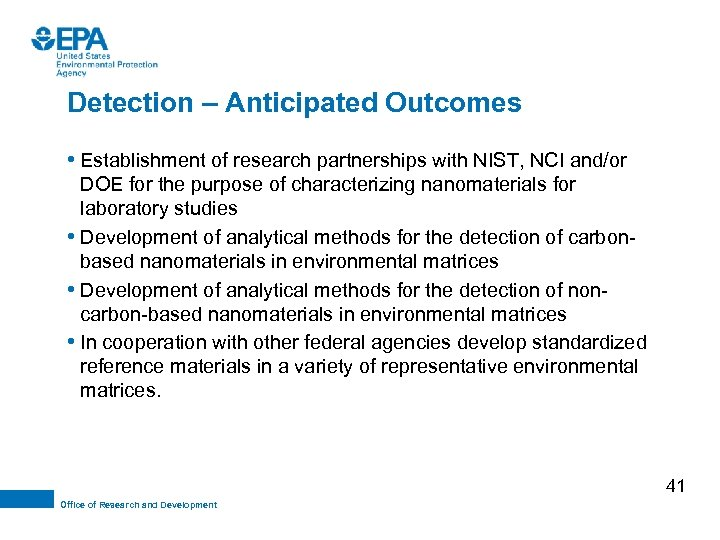 Detection – Anticipated Outcomes • Establishment of research partnerships with NIST, NCI and/or DOE