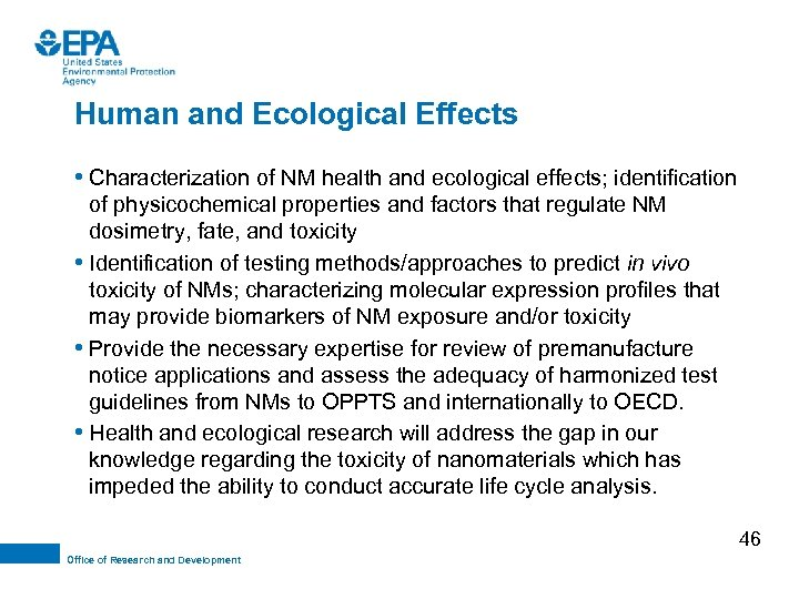 Human and Ecological Effects • Characterization of NM health and ecological effects; identification of
