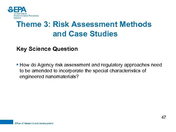 Theme 3: Risk Assessment Methods and Case Studies Key Science Question • How do