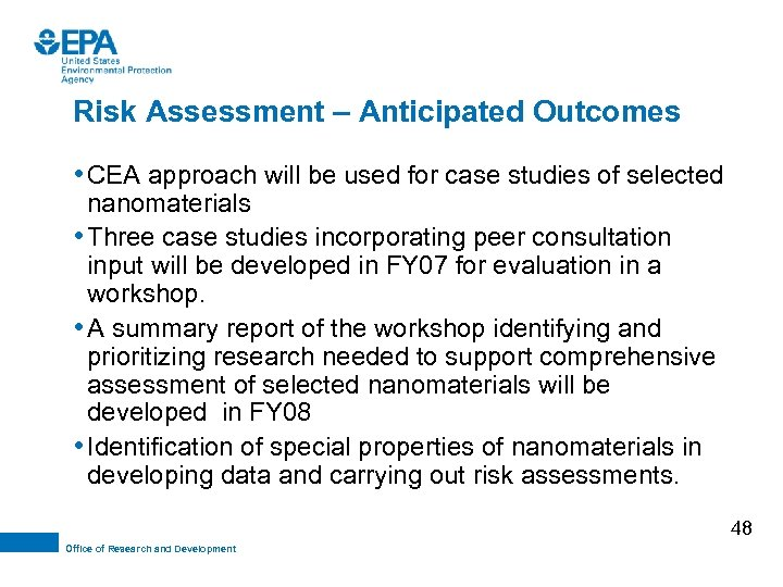 Risk Assessment – Anticipated Outcomes • CEA approach will be used for case studies