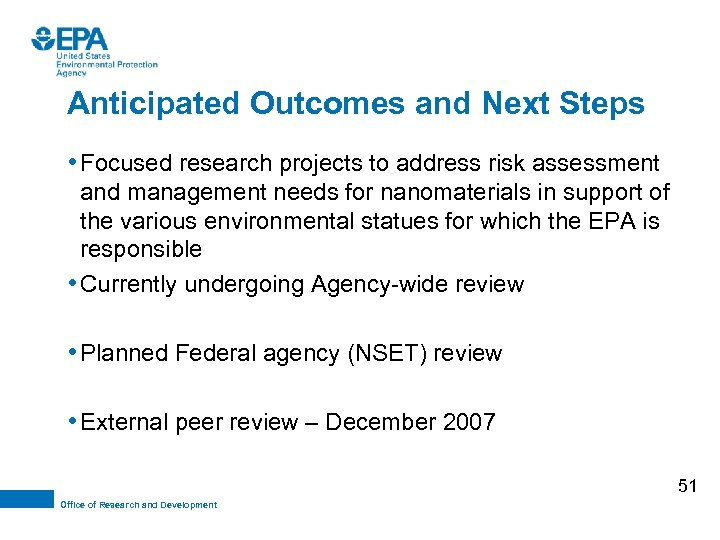Anticipated Outcomes and Next Steps • Focused research projects to address risk assessment and