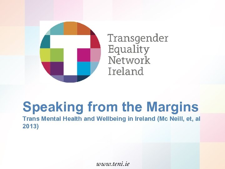 Speaking from the Margins Trans Mental Health and Wellbeing in Ireland (Mc Neill, et,