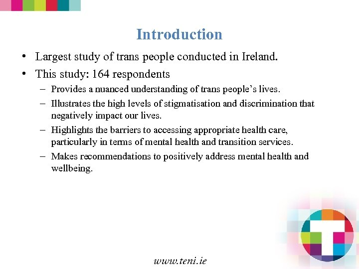 Introduction • Largest study of trans people conducted in Ireland. • This study: 164