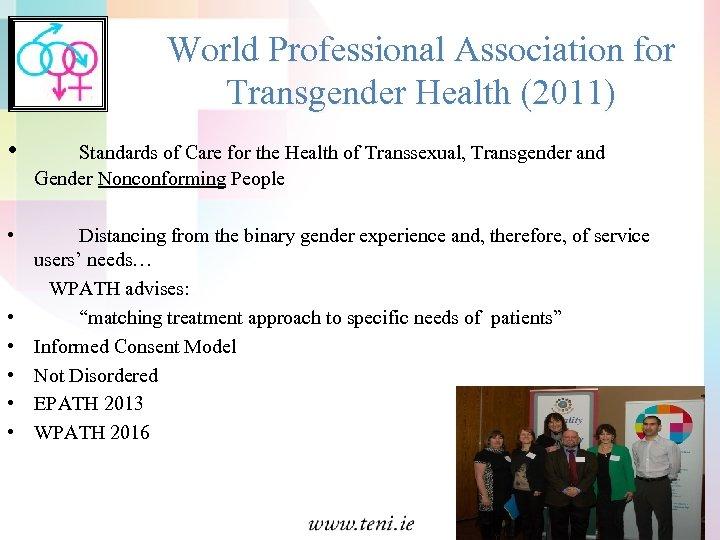 World Professional Association for Transgender Health (2011) • Standards of Care for the Health