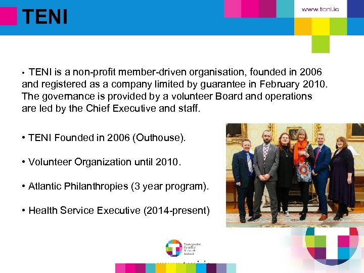 TENI is a non-profit member-driven organisation, founded in 2006 and registered as a company