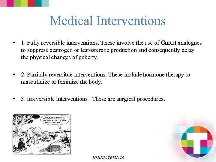 Medical Interventions • 1. Fully reversible interventions. These involve the use of Gn. RH