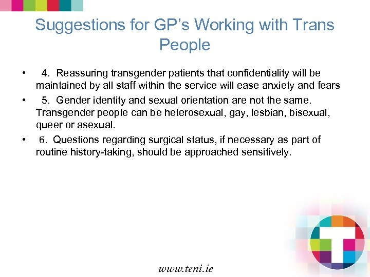 Suggestions for GP's Working with Trans People • 4. Reassuring transgender patients that confidentiality