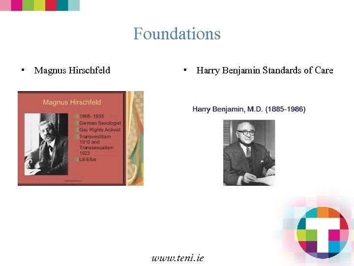 Foundations • Magnus Hirschfeld • Harry Benjamin Standards of Care