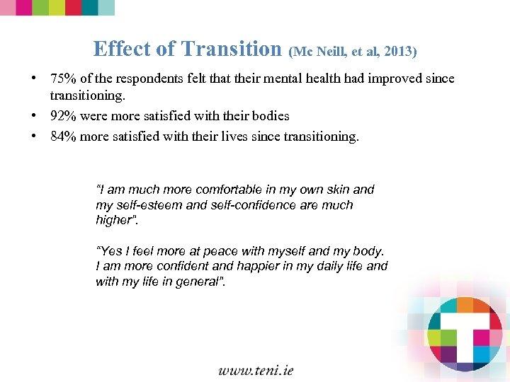 Effect of Transition (Mc Neill, et al, 2013) • 75% of the respondents felt
