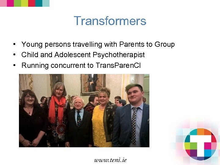 Transformers • Young persons travelling with Parents to Group • Child and Adolescent Psychotherapist
