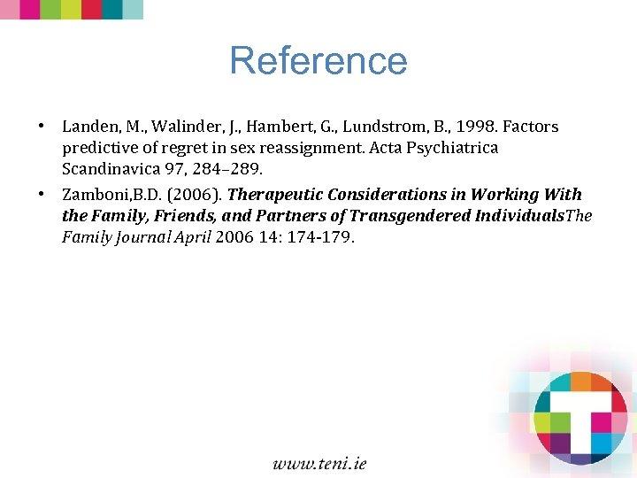 Reference • Landen, M. , Walinder, J. , Hambert, G. , Lundstrom, B. ,