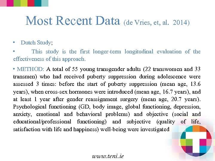 Most Recent Data (de Vries, et, al. 2014) • Dutch Study; • This study
