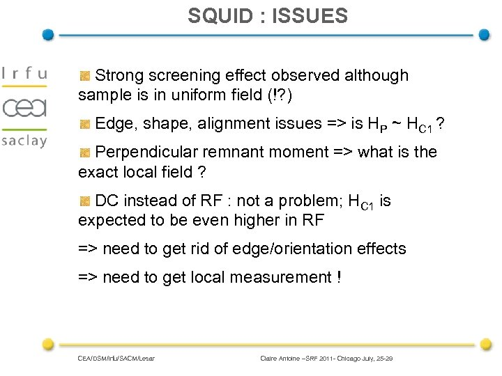 SQUID : ISSUES Strong screening effect observed although sample is in uniform field (!?