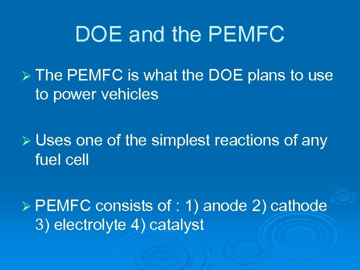 DOE and the PEMFC Ø The PEMFC is what the DOE plans to use