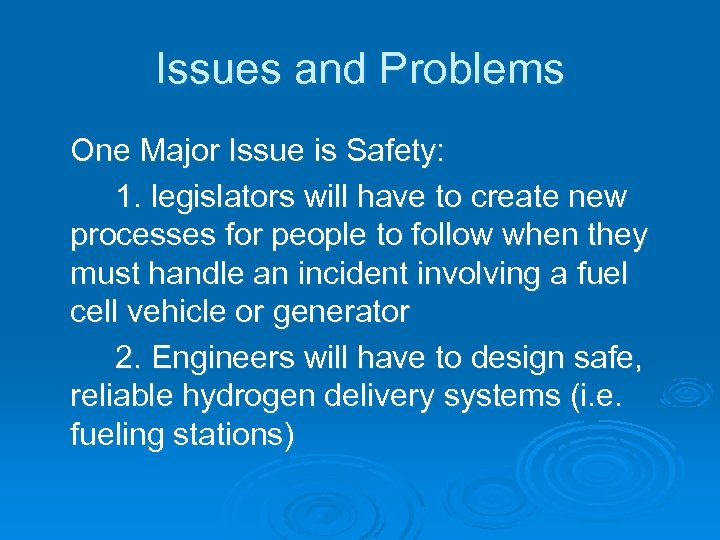 Issues and Problems One Major Issue is Safety: 1. legislators will have to create