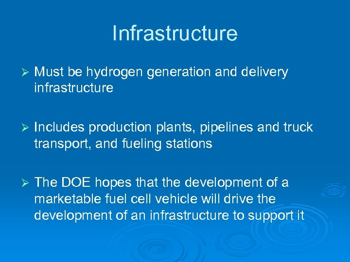 Infrastructure Ø Must be hydrogen generation and delivery infrastructure Ø Includes production plants, pipelines