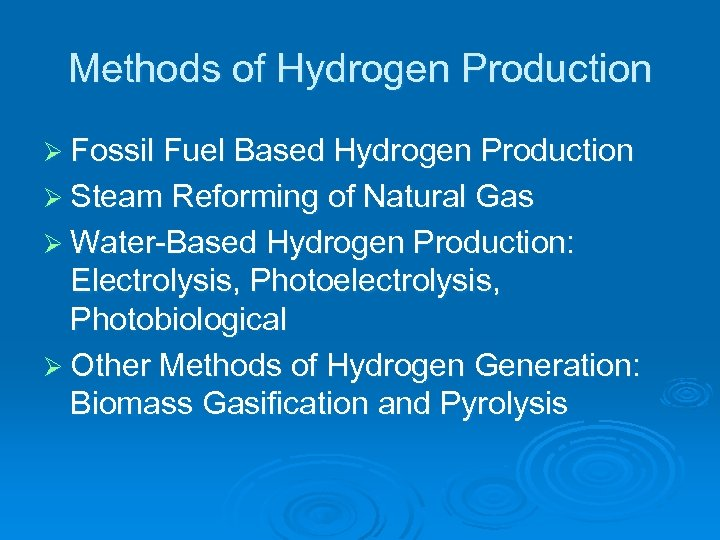 Methods of Hydrogen Production Ø Fossil Fuel Based Hydrogen Production Ø Steam Reforming of