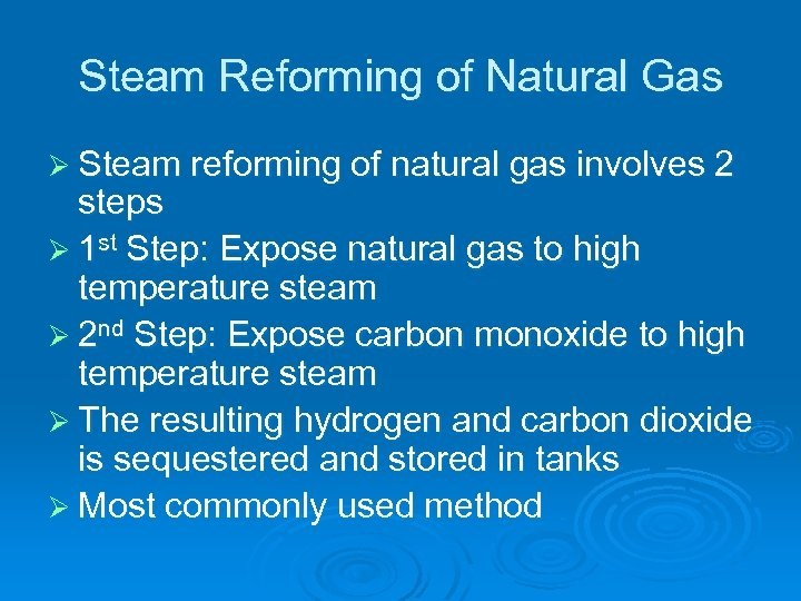 Steam Reforming of Natural Gas Ø Steam reforming of natural gas involves 2 steps