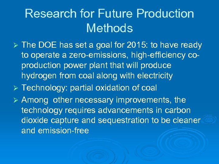 Research for Future Production Methods The DOE has set a goal for 2015: to