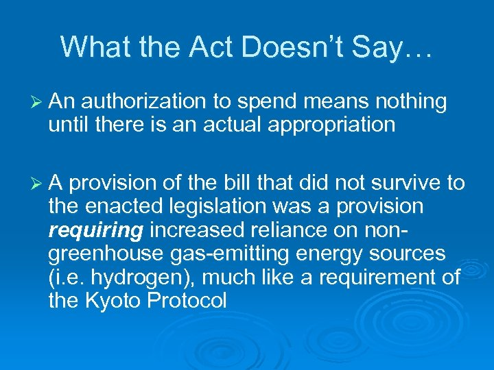 What the Act Doesn't Say… Ø An authorization to spend means nothing until there