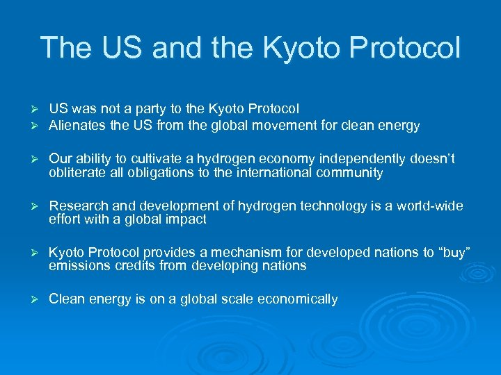 The US and the Kyoto Protocol Ø Ø US was not a party to