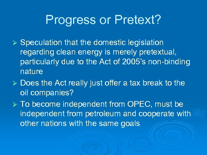 Progress or Pretext? Speculation that the domestic legislation regarding clean energy is merely pretextual,