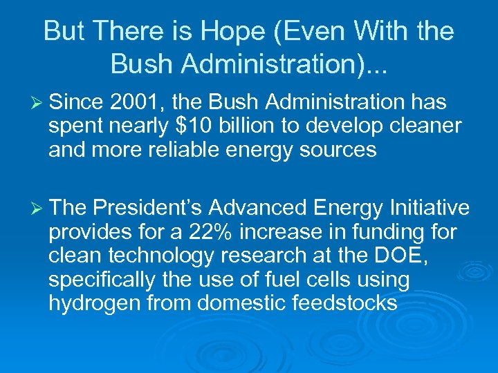 But There is Hope (Even With the Bush Administration). . . Ø Since 2001,