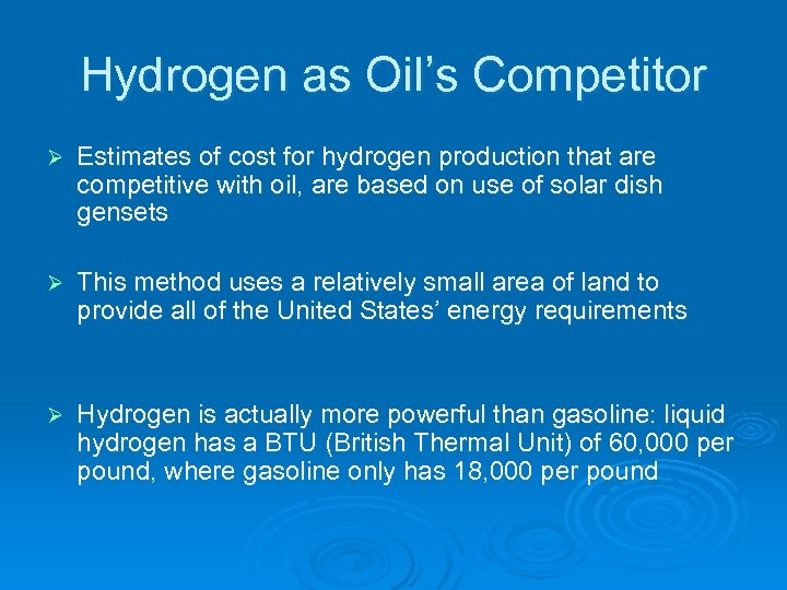 Hydrogen as Oil's Competitor Ø Estimates of cost for hydrogen production that are competitive