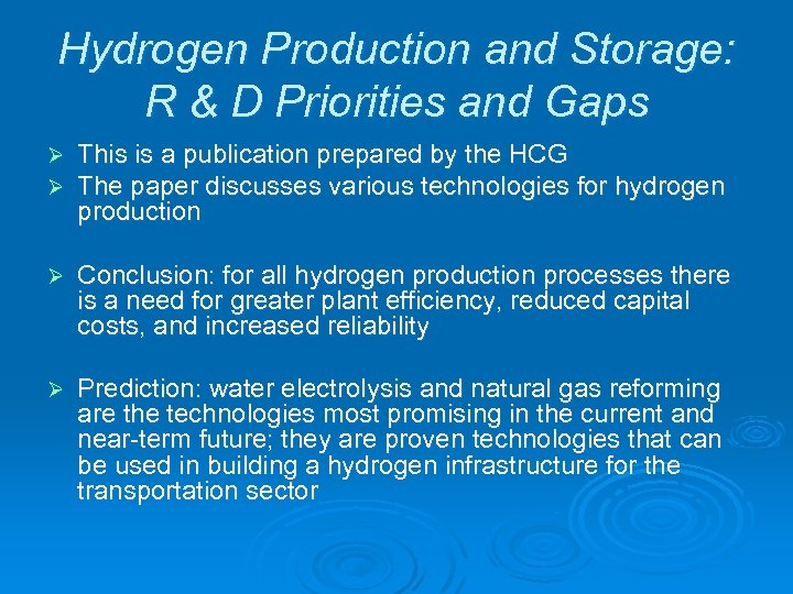 Hydrogen Production and Storage: R & D Priorities and Gaps Ø Ø This is