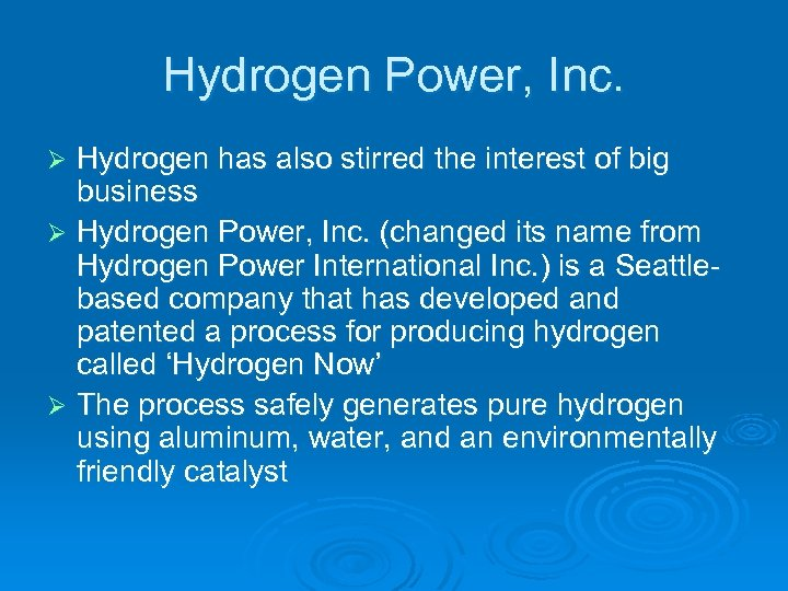 Hydrogen Power, Inc. Hydrogen has also stirred the interest of big business Ø Hydrogen