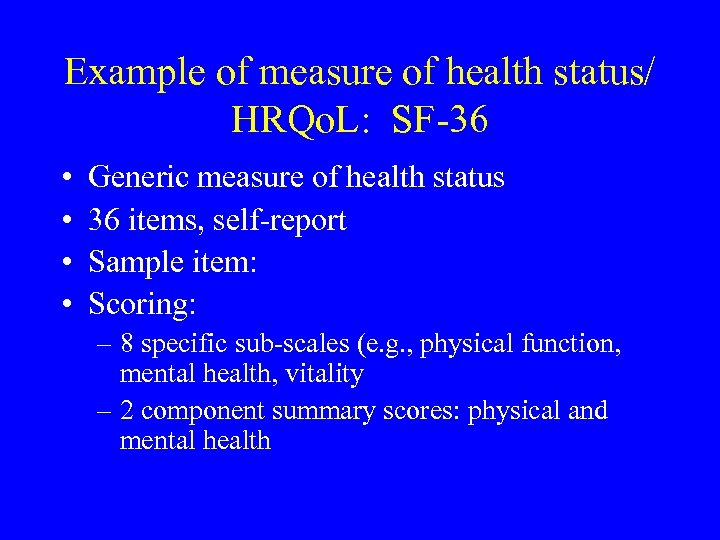Example of measure of health status/ HRQo. L: SF-36 • • Generic measure of