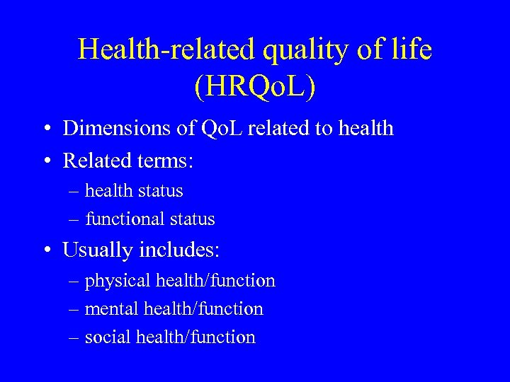 Health-related quality of life (HRQo. L) • Dimensions of Qo. L related to health