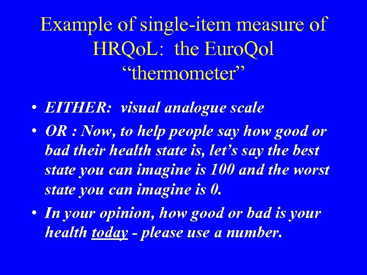 "Example of single-item measure of HRQo. L: the Euro. Qol ""thermometer"" • EITHER: visual"