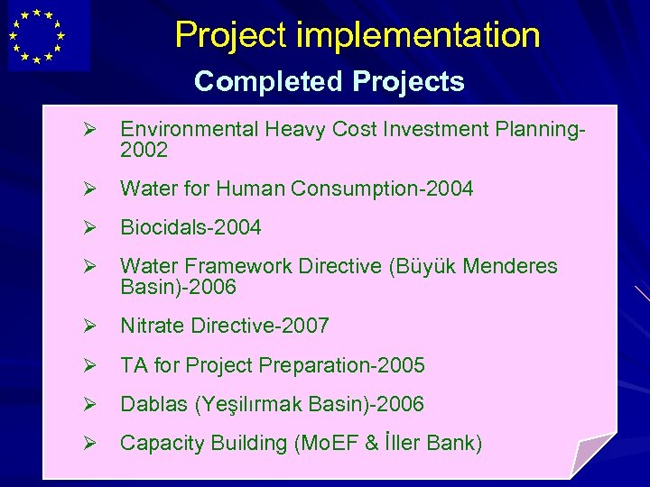 Project implementation Completed Projects Ø Environmental Heavy Cost Investment Planning 2002 Ø Water for