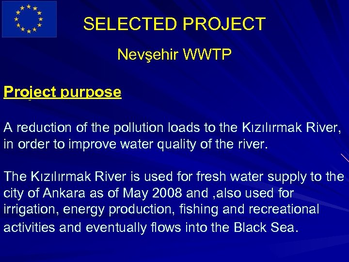 SELECTED PROJECT Nevşehir WWTP Project purpose A reduction of the pollution loads to the