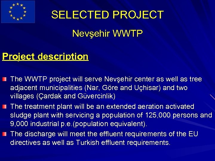 SELECTED PROJECT Nevşehir WWTP Project description The WWTP project will serve Nevşehir center as
