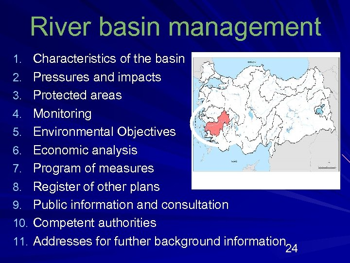 River basin management 1. Characteristics of the basin 2. Pressures and impacts 3. Protected