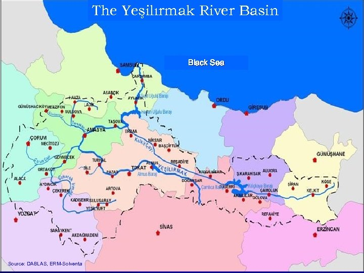 The Yeşilırmak River Basin Black Sea Source: DABLAS, ERM-Solventa 29