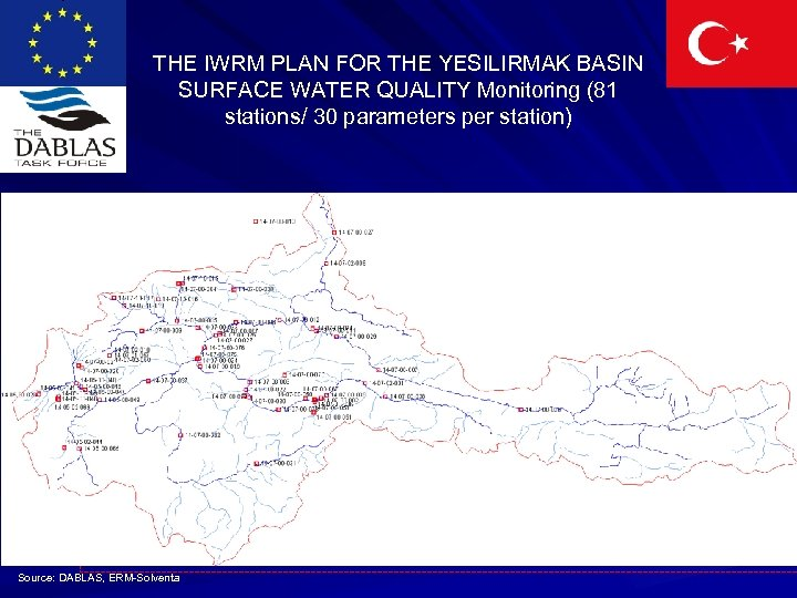 THE IWRM PLAN FOR THE YESILIRMAK BASIN SURFACE WATER QUALITY Monitoring (81 stations/ 30