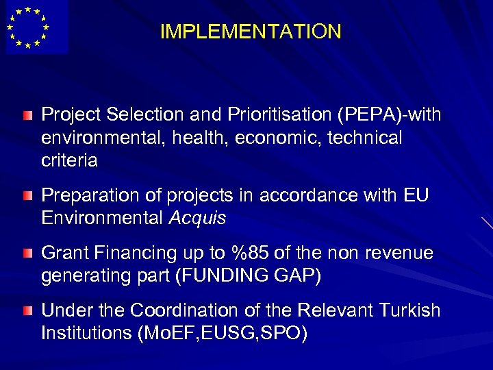 IMPLEMENTATION Project Selection and Prioritisation (PEPA)-with environmental, health, economic, technical criteria Preparation of projects