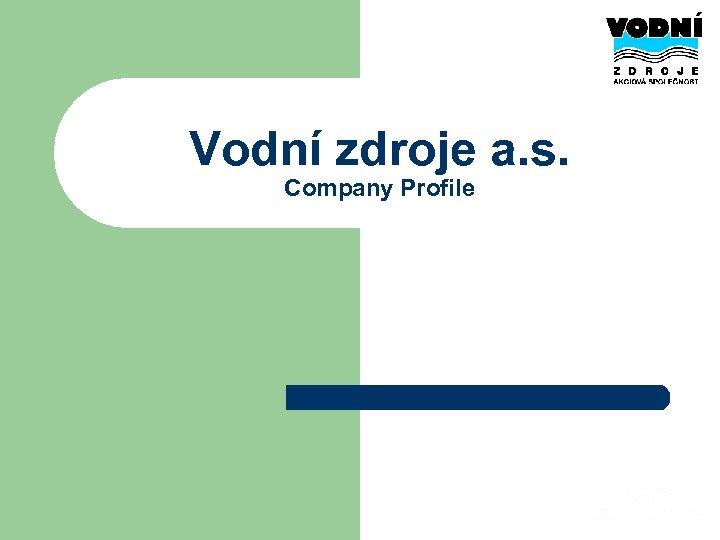 Vodní zdroje a. s. Company Profile