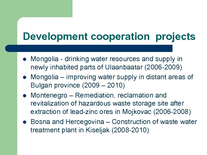 Development cooperation projects l l Mongolia - drinking water resources and supply in newly