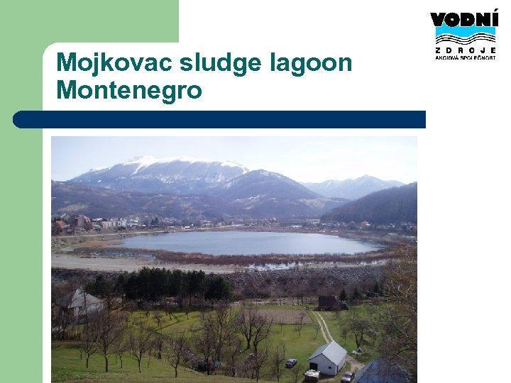 Mojkovac sludge lagoon Montenegro